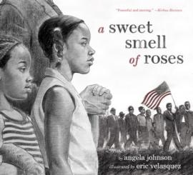 A Sweet Smell of Roses, written by Angela Johnson, illustrated by Eric Velasquez