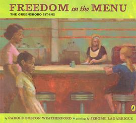 The cover of Freedom on the Menu: The Greensboro Sit-Ins written by Carole Boston Weatherford and paintings by Jerome Lagarrigue; bar stools and a bar are shown, with a black woman and a black girl walking by the open stools.