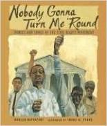 Nobody Gonna Turn Me 'Round, written by Doreen Rappaport, illustrated by Shane W. Evans