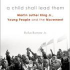 Martin Luther King Jr., Young People, and the Movement